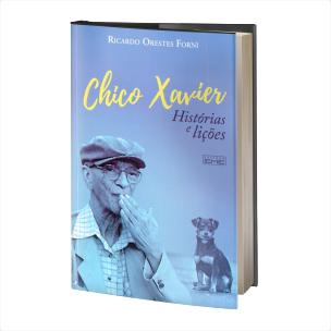 02- CHICO XAVIER, HISTÓRIAS E LIÇÕES