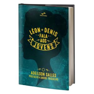 02 – LEON DENIS FALA AOS JOVENS