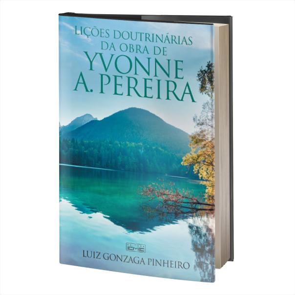03- LIÇÕES DOUTRINÁRIAS DA OBRA DE YVONNE A. PEREIRA