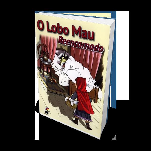 03 – O LOBO MAU REENCARNADO